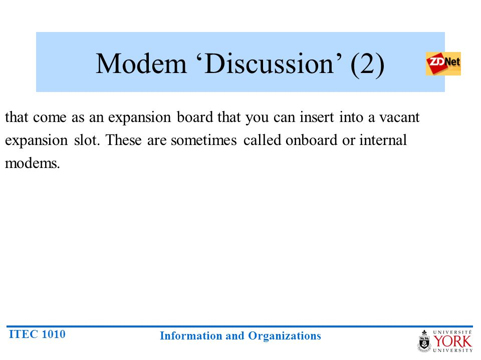 Modem 'Discussion' (2) that come as an expansion board that you can insert into a vacant.