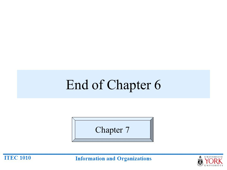 End of Chapter 6 Chapter 7