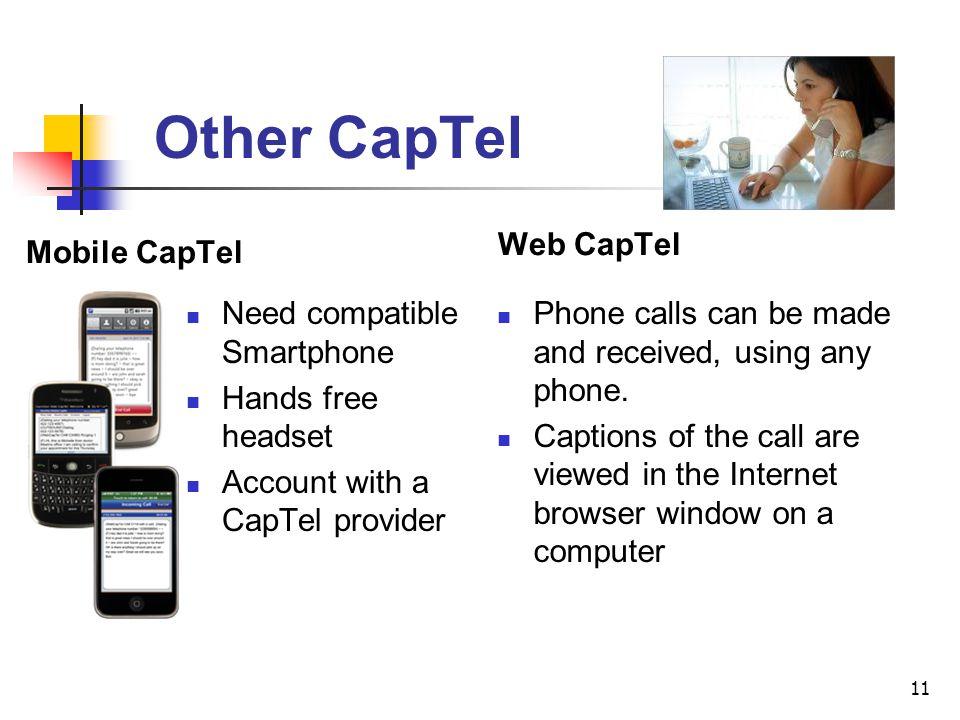 Other CapTel Web CapTel Mobile CapTel Need compatible Smartphone
