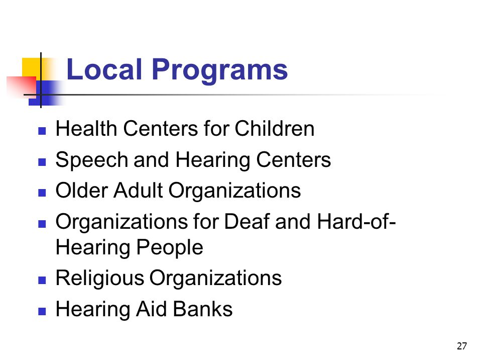 Local Programs Health Centers for Children Speech and Hearing Centers