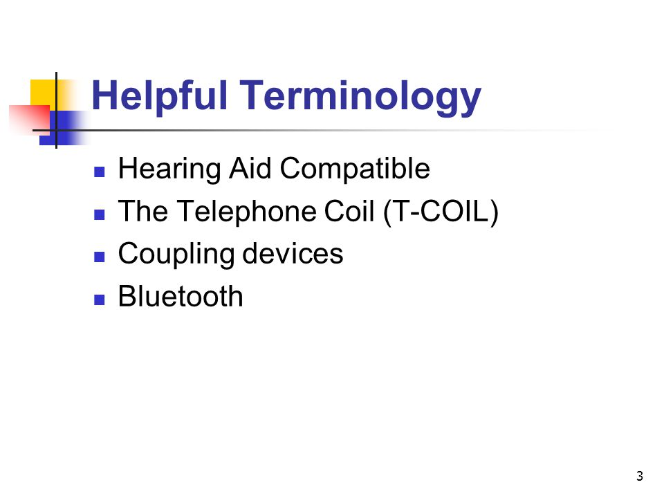 Helpful Terminology Hearing Aid Compatible The Telephone Coil (T-COIL)