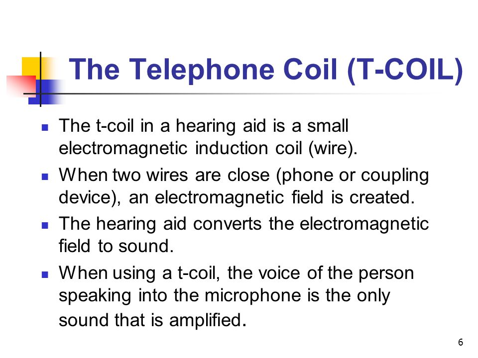 The Telephone Coil (T-COIL)