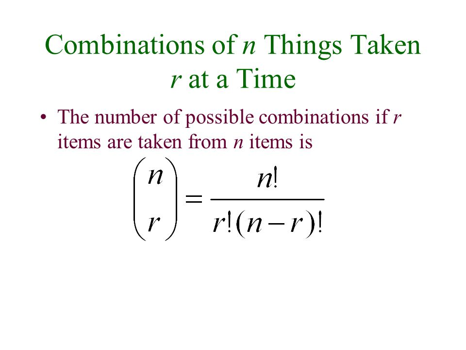 Combinations of n Things Taken r at a Time