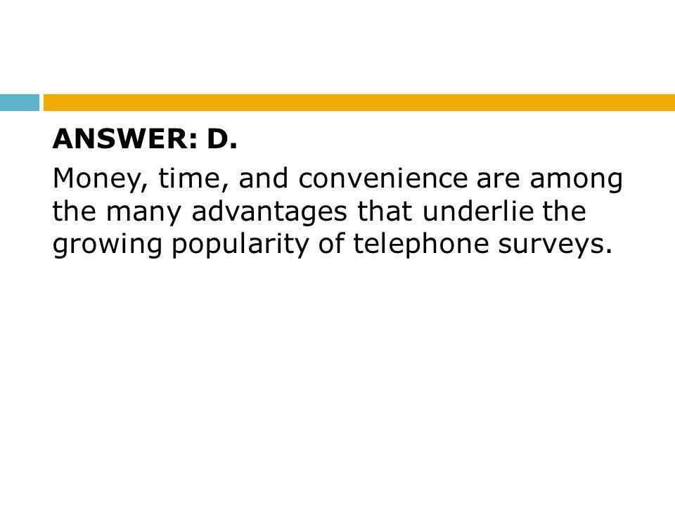 ANSWER: D.