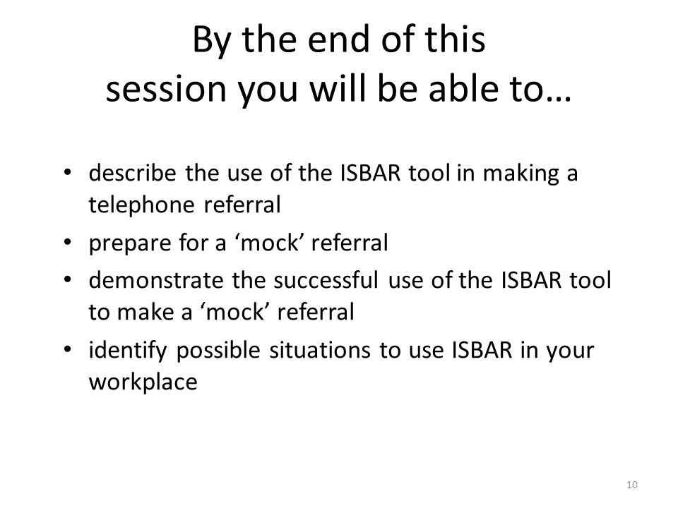 By the end of this session you will be able to…
