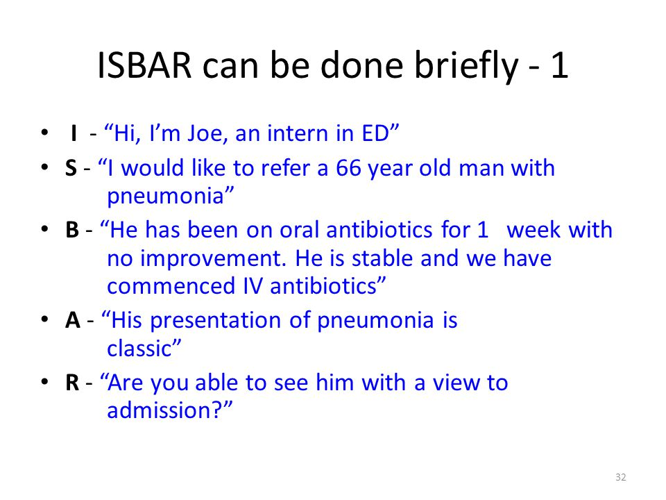 ISBAR can be done briefly - 1