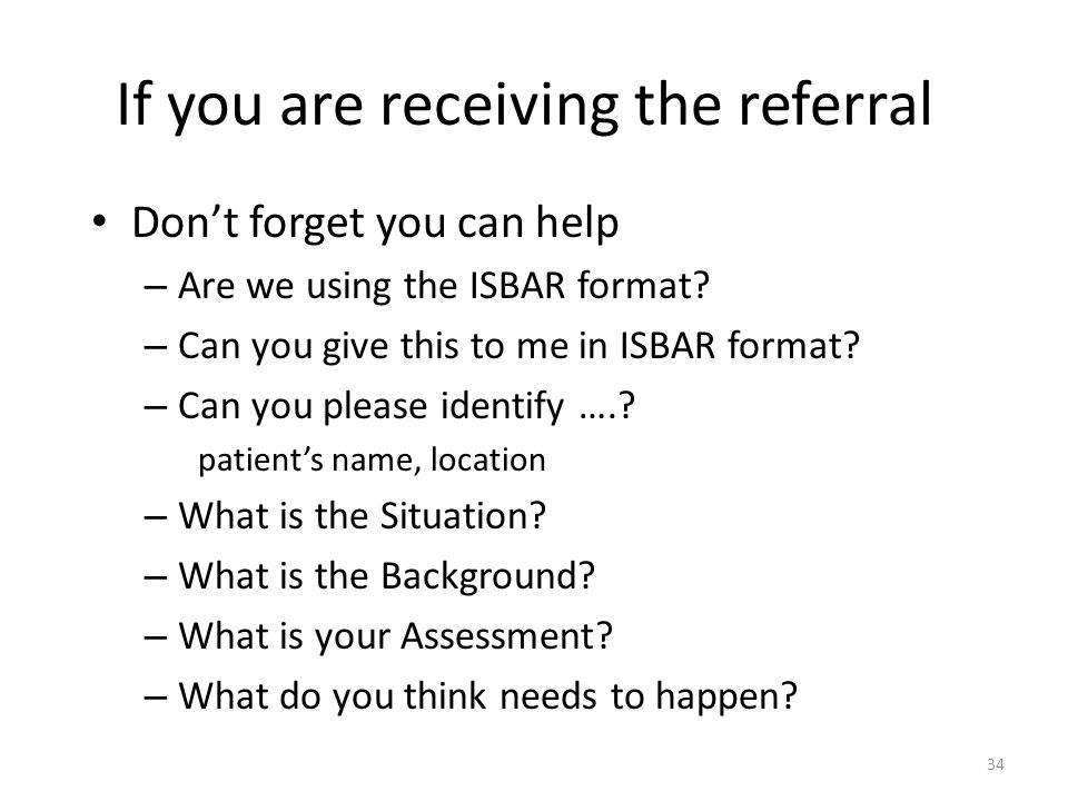 If you are receiving the referral