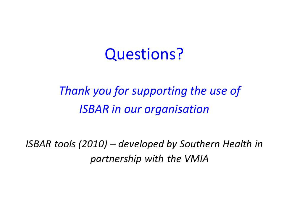 Questions Thank you for supporting the use of