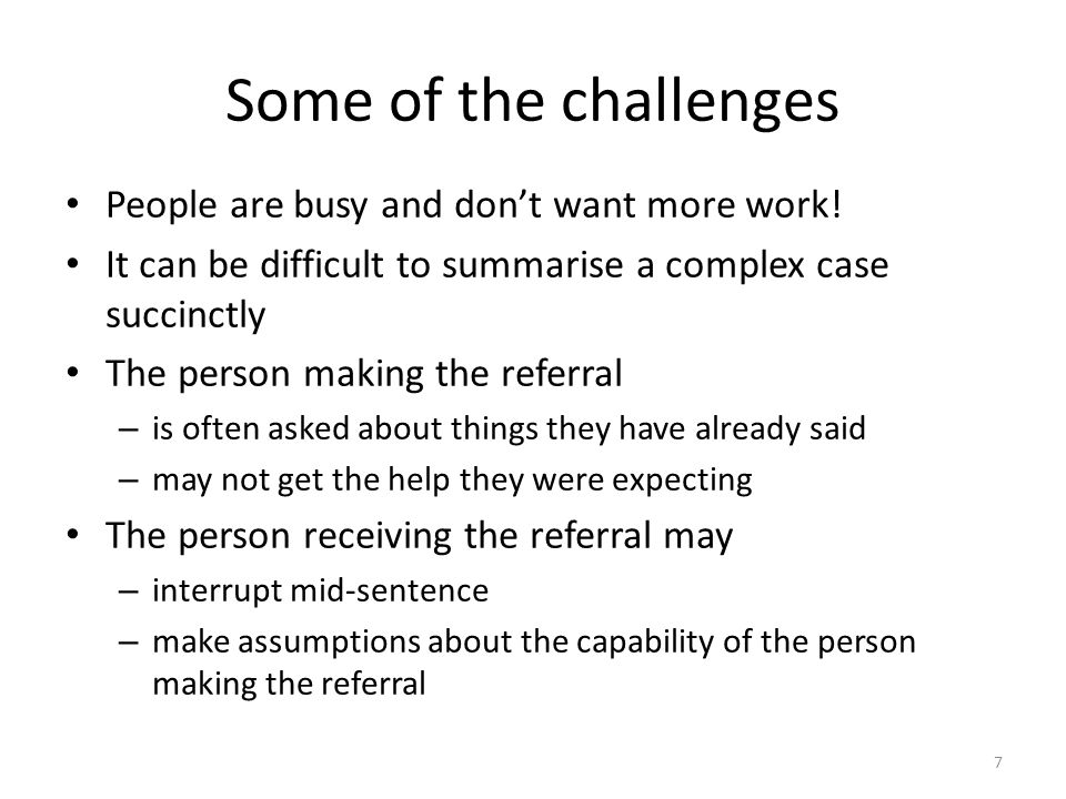 Some of the challenges People are busy and don't want more work!