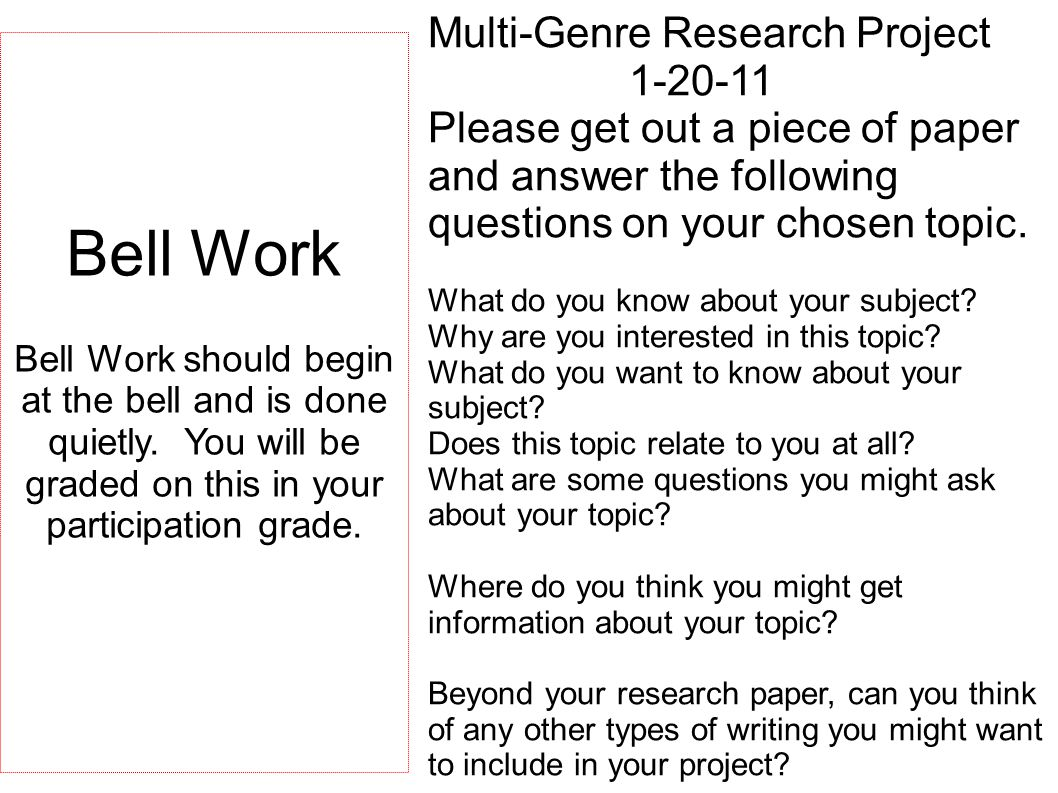 Bell Work Multi-Genre Research Project 1-20-11