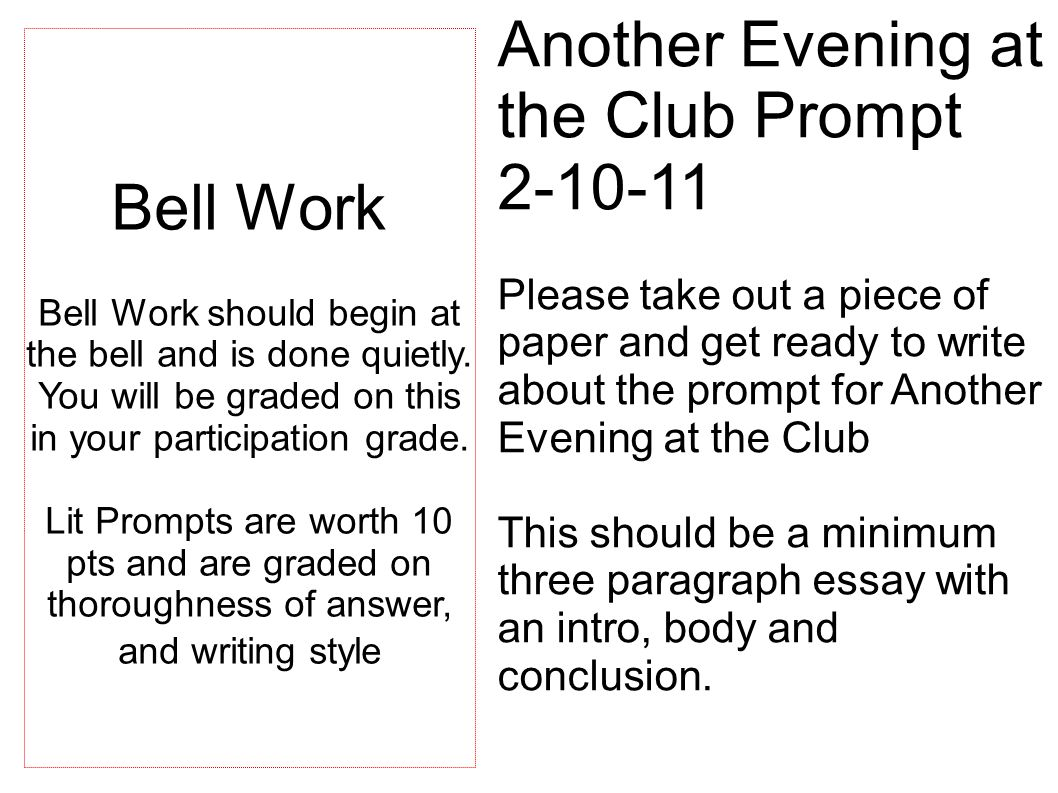 Lit Prompts are worth 10 pts and are graded on thoroughness of answer,