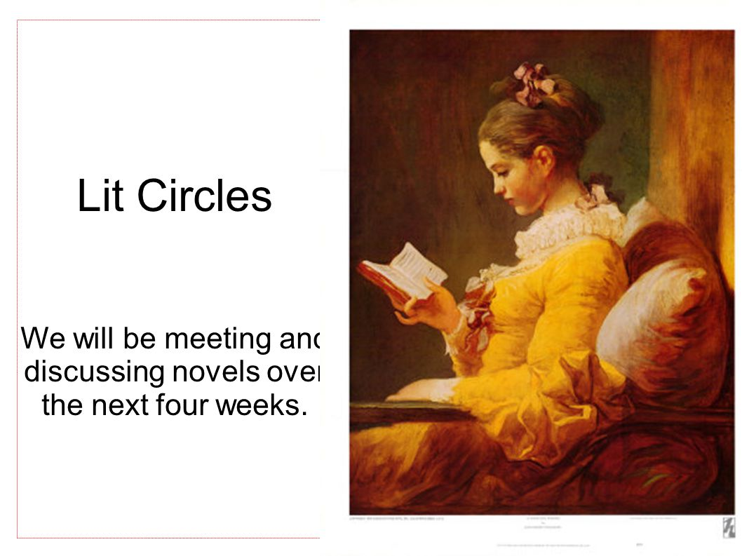 We will be meeting and discussing novels over the next four weeks.