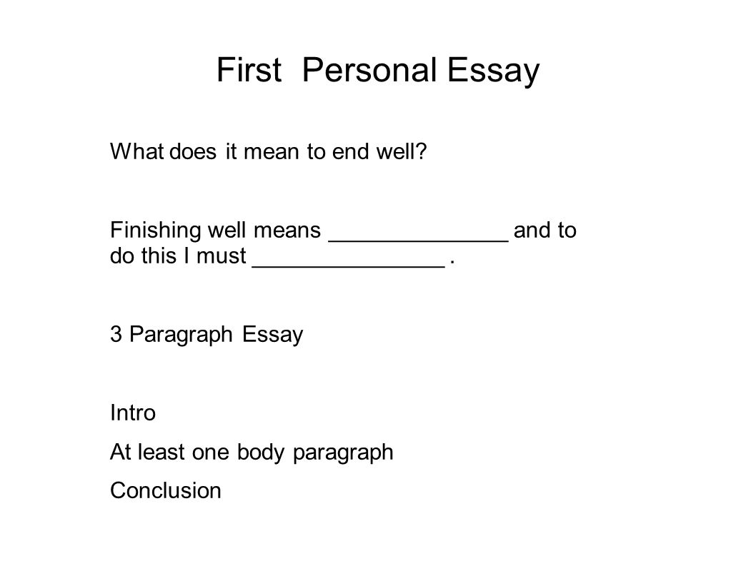 First Personal Essay What does it mean to end well