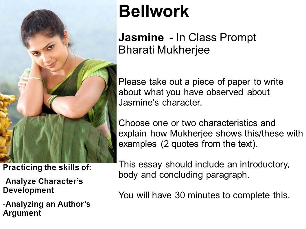 Bellwork Jasmine - In Class Prompt Bharati Mukherjee
