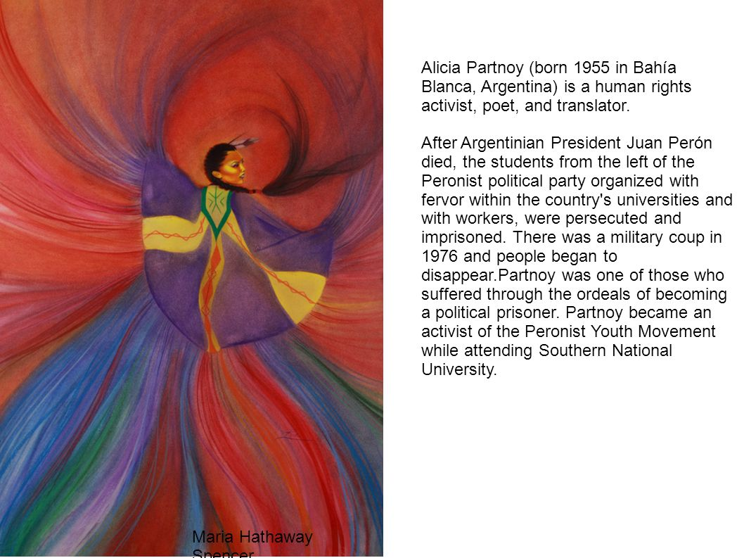 Alicia Partnoy (born 1955 in Bahía Blanca, Argentina) is a human rights activist, poet, and translator.