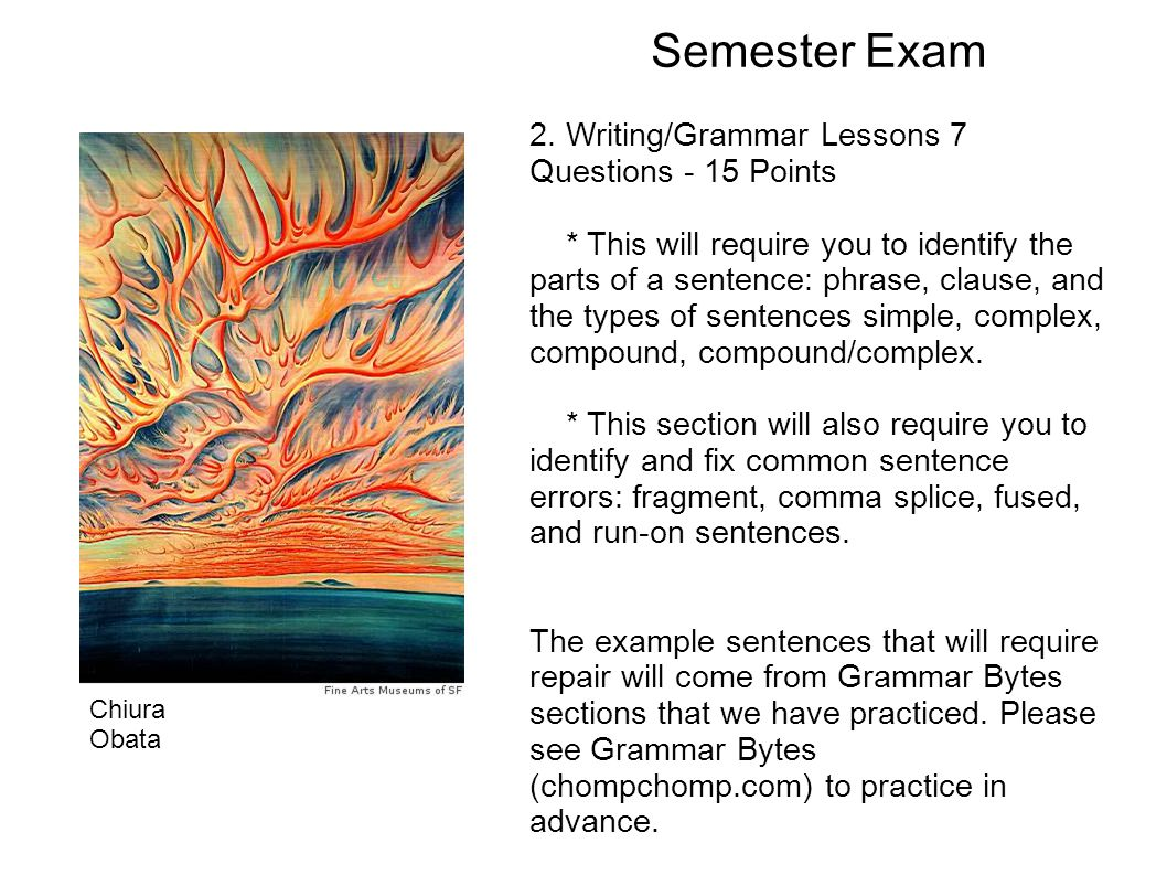 Semester Exam 2. Writing/Grammar Lessons 7 Questions - 15 Points