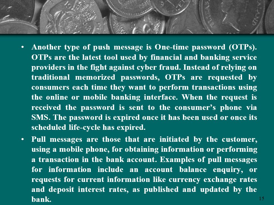 Another type of push message is One-time password (OTPs)