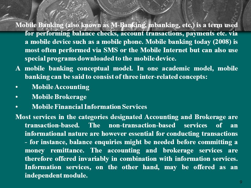 Mobile Banking (also known as M-Banking, mbanking, etc