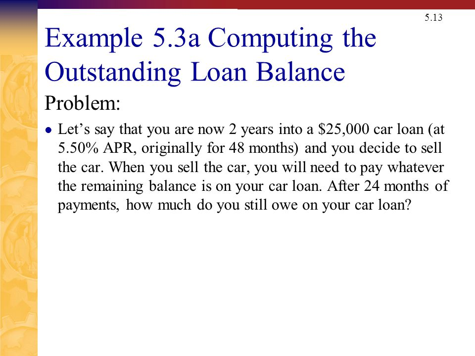 Example 5.3a Computing the Outstanding Loan Balance