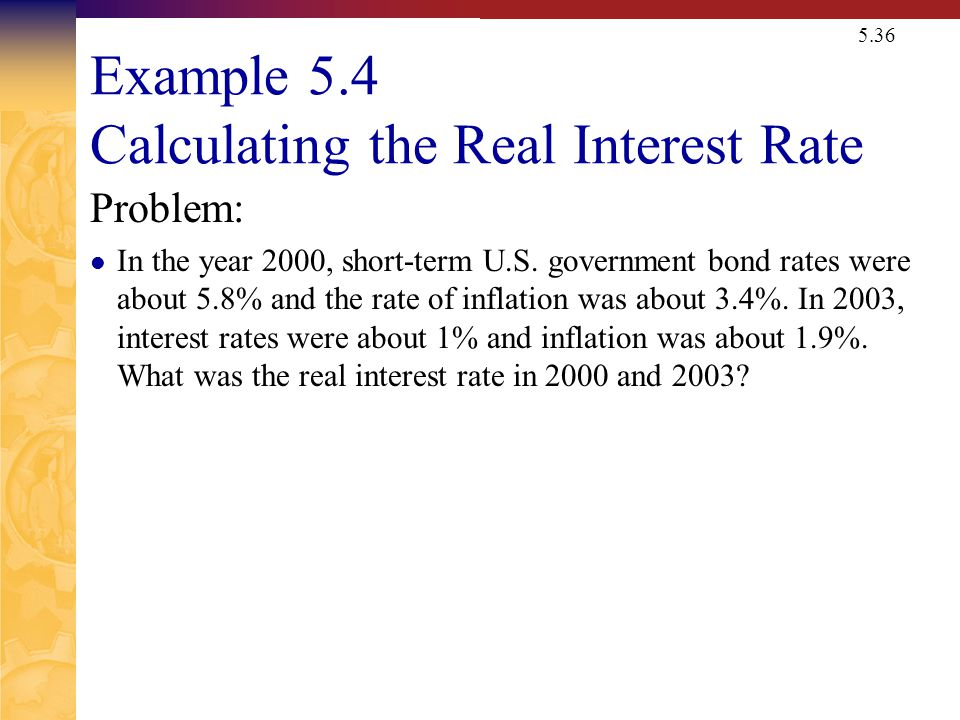 Example 5.4 Calculating the Real Interest Rate