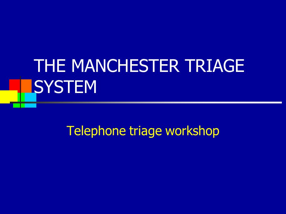 THE MANCHESTER TRIAGE SYSTEM - ppt download