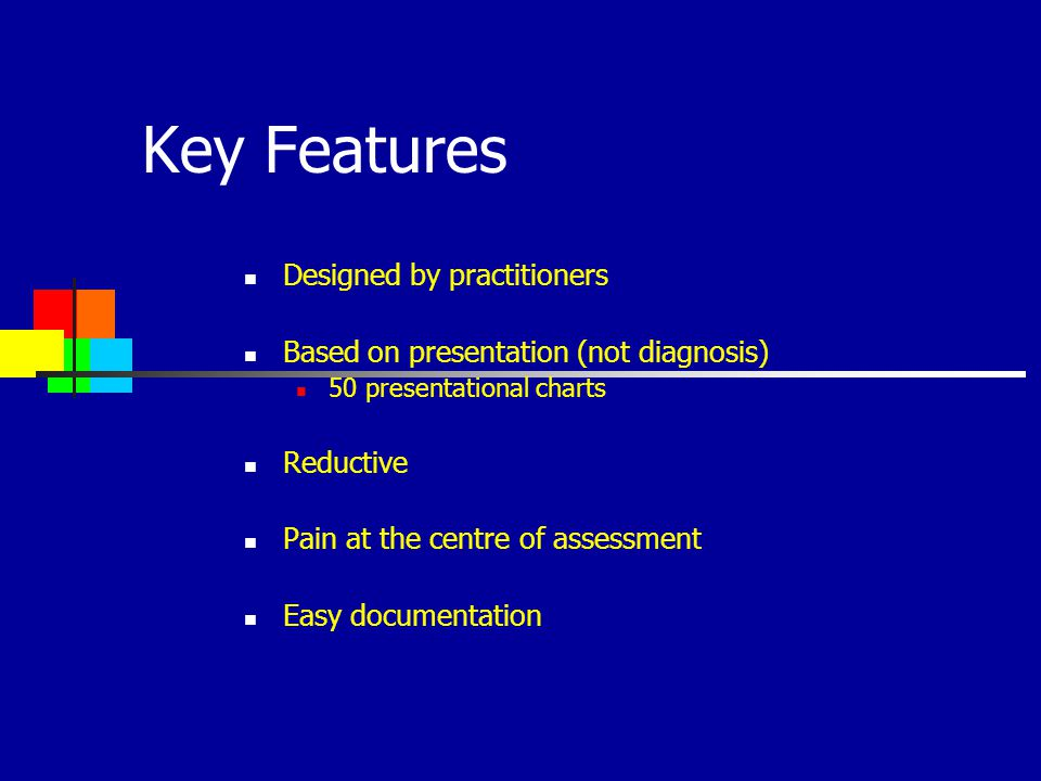 Key Features Designed by practitioners