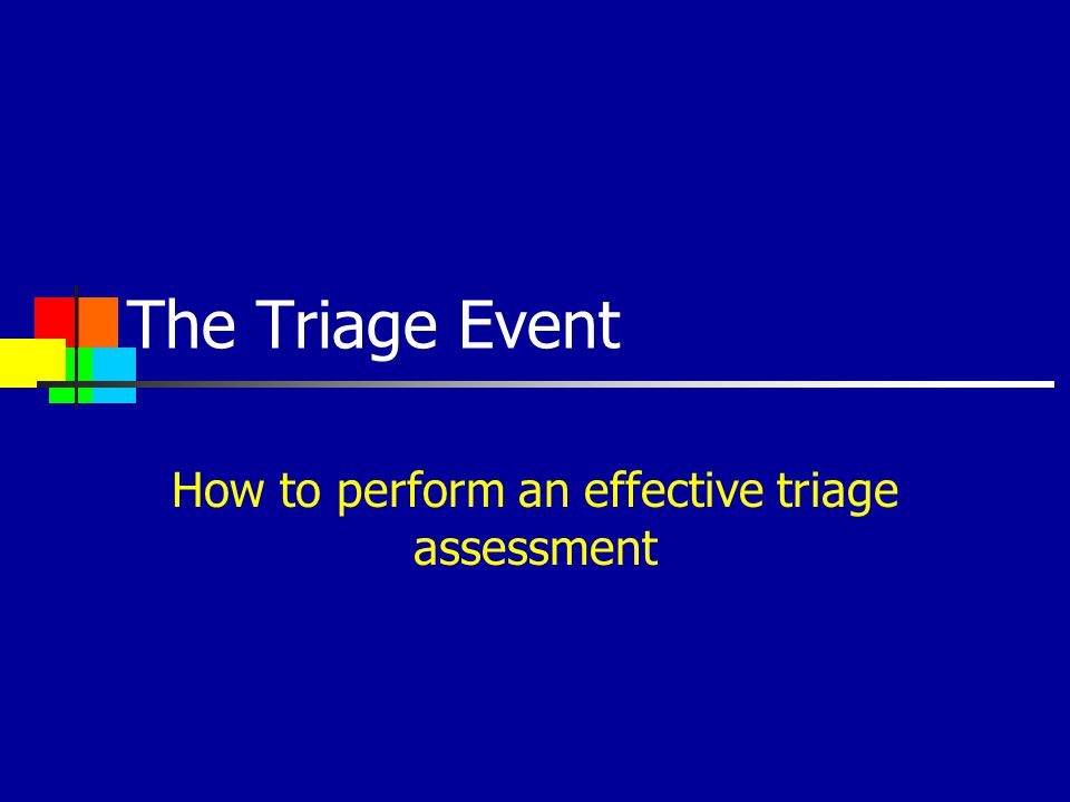 How to perform an effective triage assessment