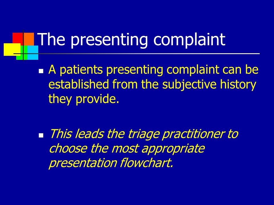 The presenting complaint