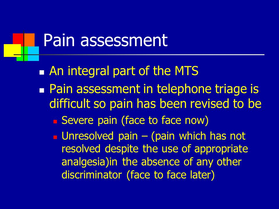 Pain assessment An integral part of the MTS