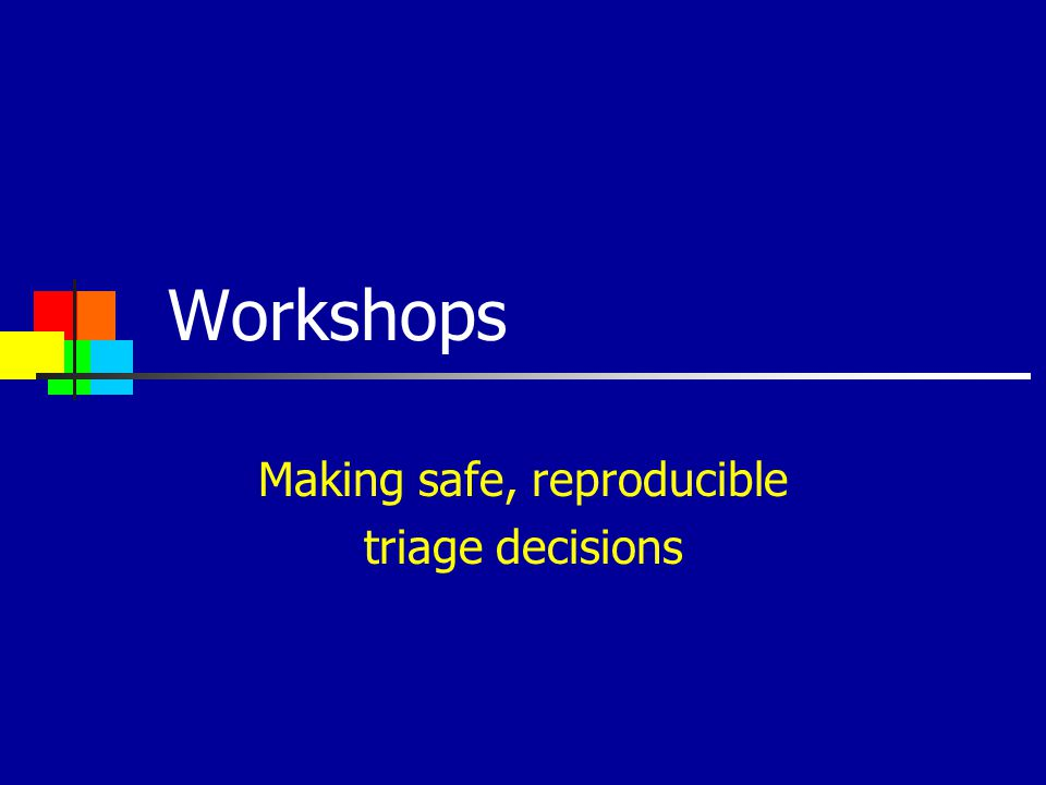 Making safe, reproducible triage decisions