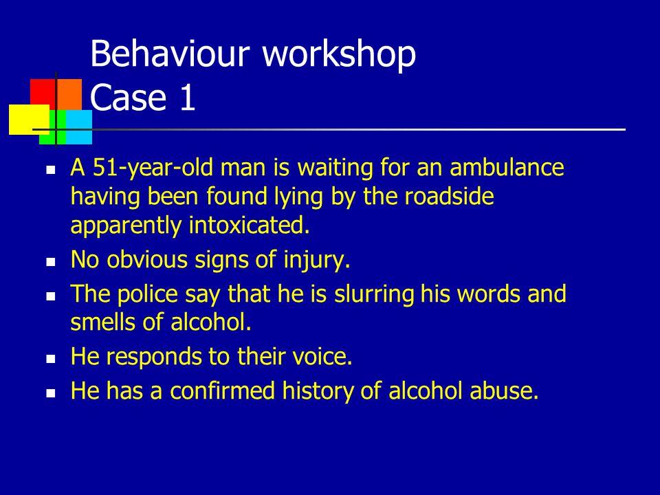 Behaviour workshop Case 1