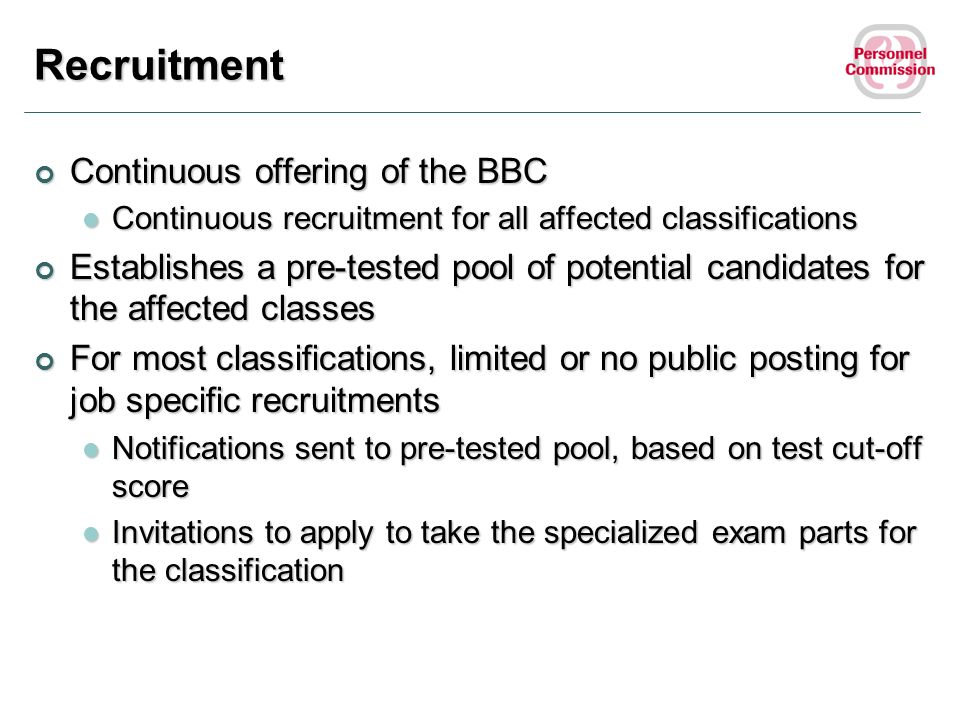 Recruitment Continuous offering of the BBC
