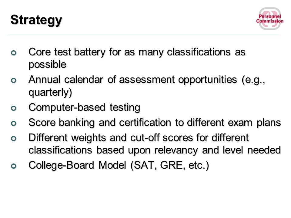 Strategy Core test battery for as many classifications as possible