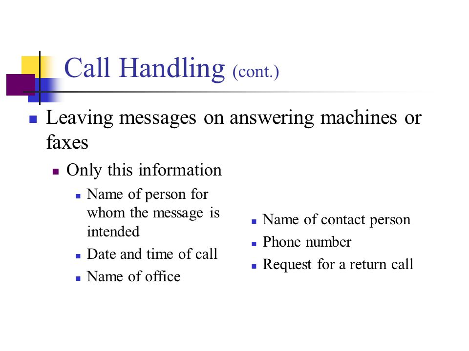Call Handling (cont.) Leaving messages on answering machines or faxes
