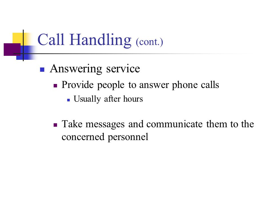Call Handling (cont.) Answering service