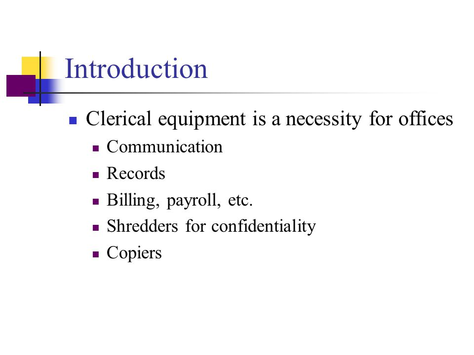 Introduction Clerical equipment is a necessity for offices