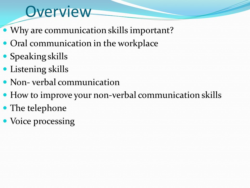 Overview Why are communication skills important