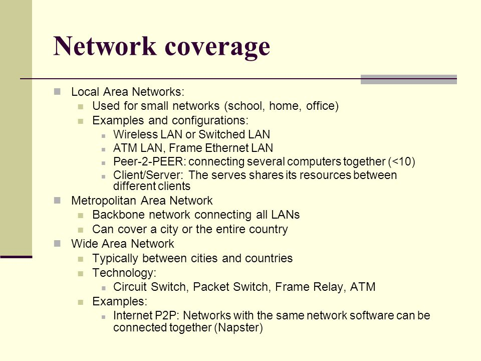 Network coverage Local Area Networks:
