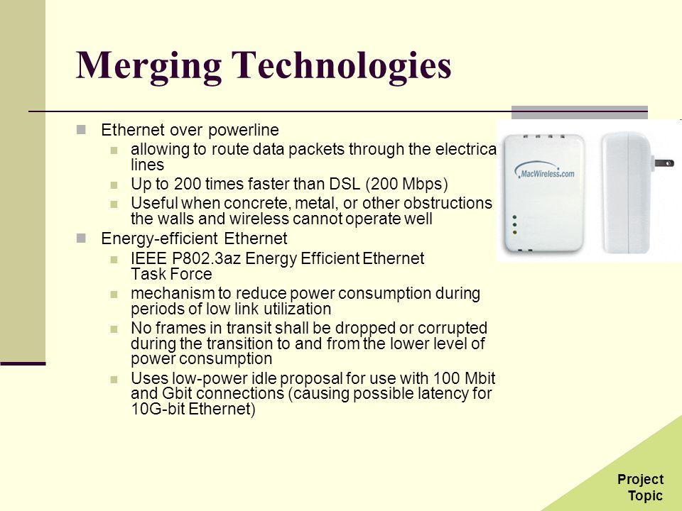 Merging Technologies Ethernet over powerline Energy-efficient Ethernet