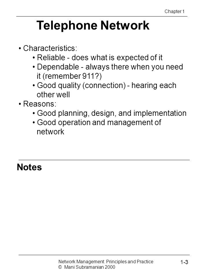 Telephone Network Notes Characteristics: