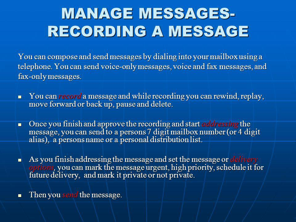 MANAGE MESSAGES- RECORDING A MESSAGE
