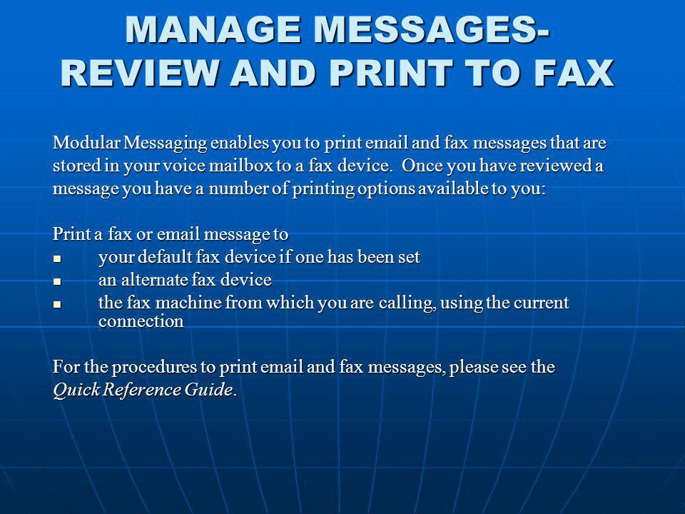 MANAGE MESSAGES- REVIEW AND PRINT TO FAX