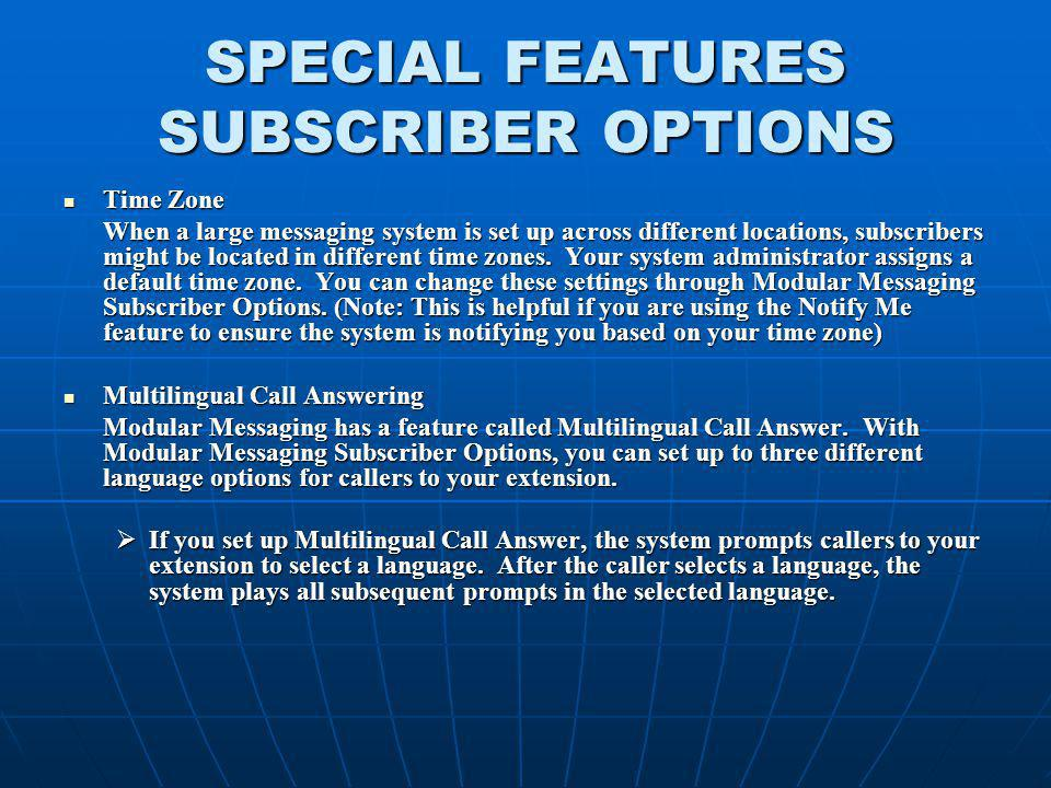 SPECIAL FEATURES SUBSCRIBER OPTIONS