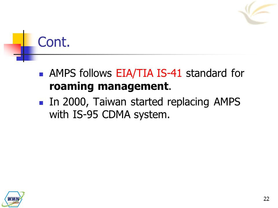 Cont. AMPS follows EIA/TIA IS-41 standard for roaming management.