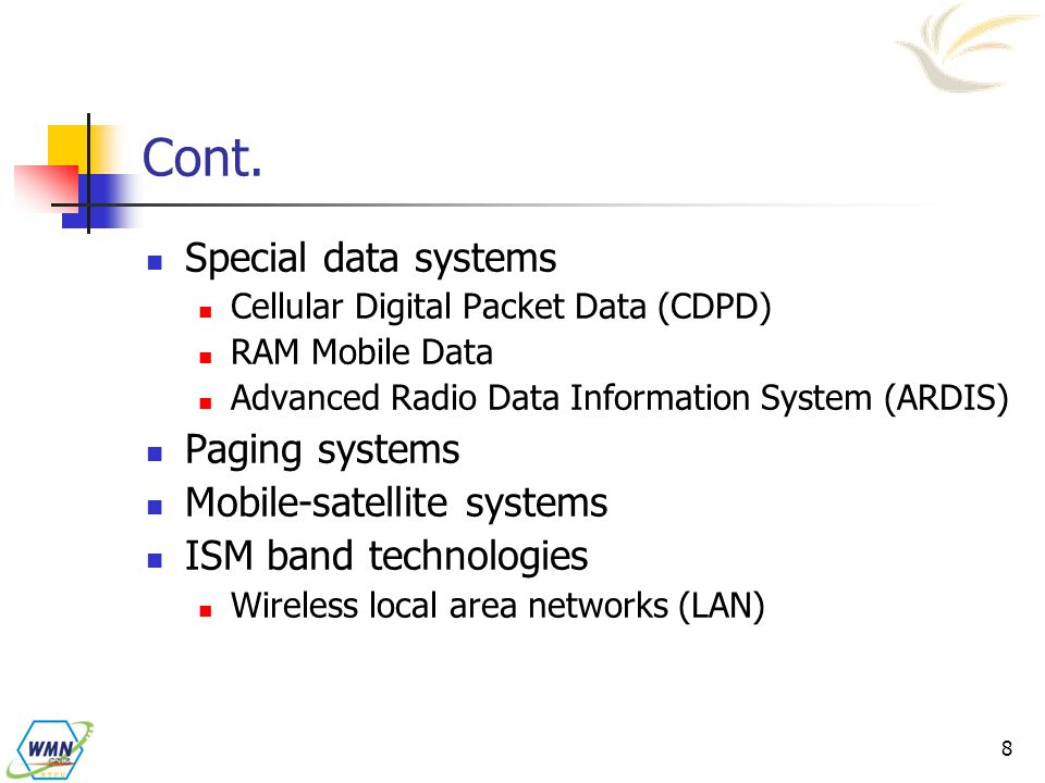 Cont. Special data systems Paging systems Mobile-satellite systems