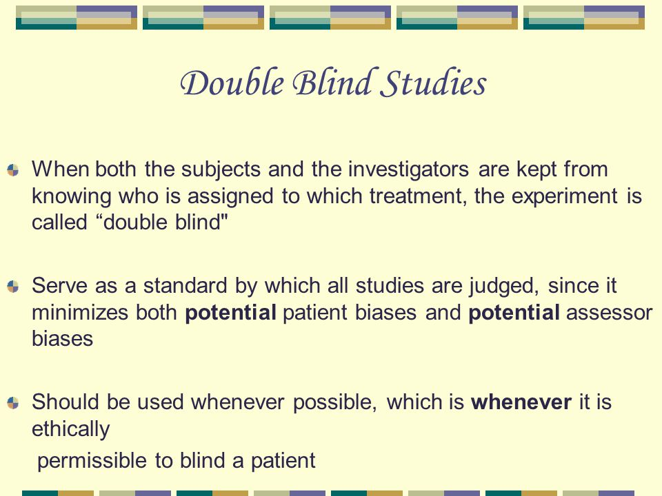 Double Blind Studies