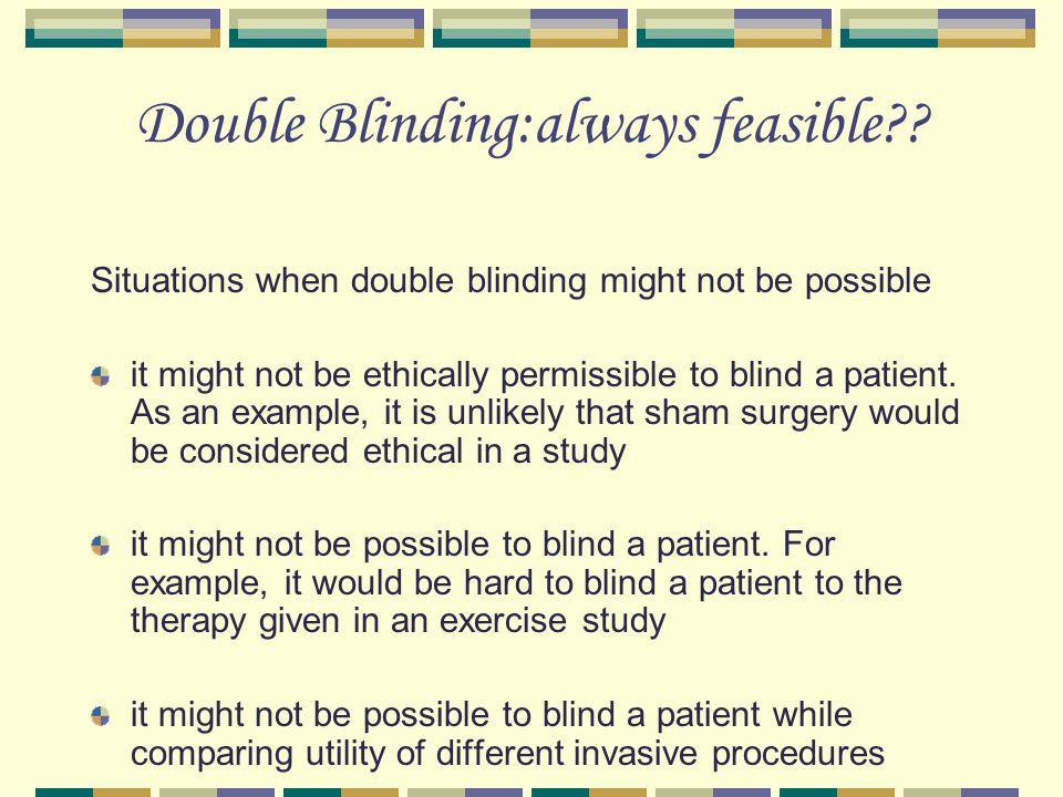 Double Blinding:always feasible