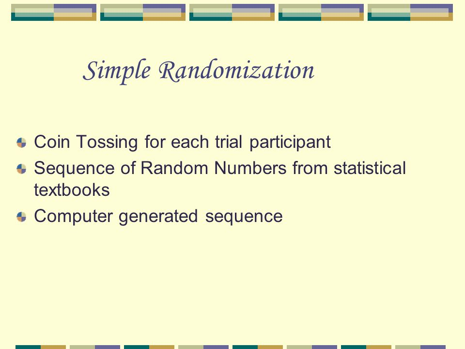 Simple Randomization Coin Tossing for each trial participant