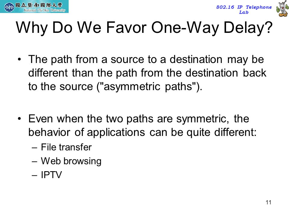 Why Do We Favor One-Way Delay
