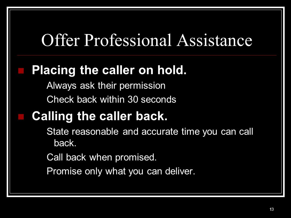 Offer Professional Assistance